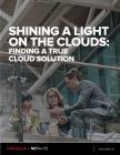 De cloud(s) belicht: het vinden van dè Cloud oplossing