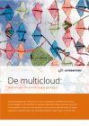 De multicloud: waarom een cloud niet langer genoeg is