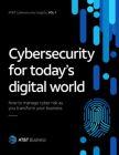 Cybersecurity voor de digitale wereld van vandaag