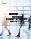 5 redenen waarom ondernemingen een nieuw toegangsmodel voor applicaties nodig hebben