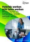 De hybride aanpak voor succesvol (thuis)werken